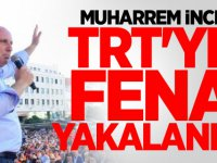 Muharrem İnce TRT'ye fena yakalandı!