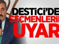 Destici'den seçmenlerine uyarı
