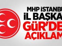 MHP İstanbul İl Başkanı Gür'den açıklama