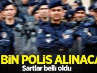 10 bin Polis alımı yapılacak!
