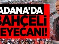 Adana'da Bahçeli heyecanı!