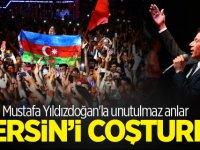 Mustafa Yıldızdoğan'la unutulmaz anlar Mersin'i çoşturdu