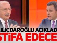 Kılıçdaroğlu açıkladı! 'İstifa edecek'