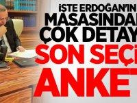 İşte Erdoğan'ın masasındaki çok detaylı son seçim anketi