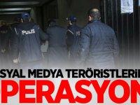 Sosyal medya teröristlerine operasyon!
