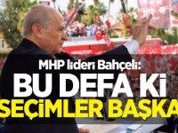 MHP lideri Bahçeli: Bu defa ki seçimler başka