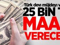 Türk devi müjdeyi verdi! 25 bin TL maaş verecek