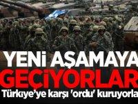 Yeni aşamaya geçiyorlar! Türkiye'ye karşı 'ordu' kuruyorlar