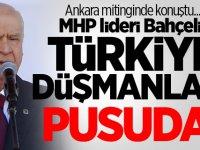 MHP lideri Bahçeli: Türkiye düşmanları pusuda!