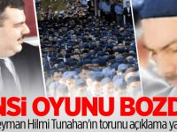 Sinsi oyunu bozdu! Süleyman Hilmi Tunahan'ın torunu açıklama yaptı!