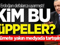 Erdoğan defalarca uyarmıştı! Kim bu züppeler?