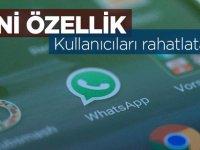 WhatsApp kullanıcıları rahatlatacak!