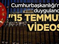 """Cumhurbaşkanlığı'ndan duygulandıran """"15 Temmuz"""" videosu"""