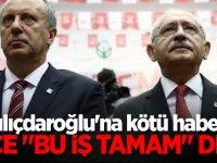 """Kılıçdaroğlu'na kötü haber! İnce """"Bu iş tamam"""" dedi"""