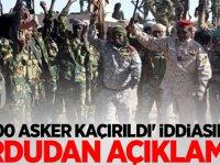 '600 asker kaçırıldı' iddiasına ordudan açıklama!
