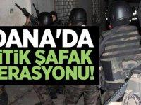 Adana'da kritik şafak operasyonu!