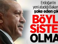 Erdoğan'ın yeni atadığı Bakan'dan şoke eden çıkış! Böyle sistem olmaz