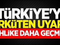 Türkiye'yi ürküten uyarı! Tehlike daha geçmedi