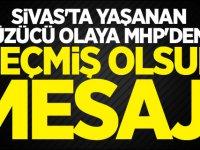 Sivas'ta yaşanan üzücü olaya MHP'den 'geçmiş olsun' mesajı