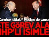 """""""Cumhur ittifakı"""" Meclise de yansıdı! İşte görev alan MHP'li isimler"""