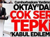 Cumhurbaşkanı Yardımcısı Oktay'dan çok sert tepki! 'Kabul edilemez'