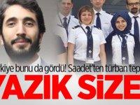 Türkiye bunu da gördü! Saadet'ten türban tepkisi