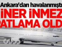 Ankara'dan havalanmıştı! İner inmez patlama oldu