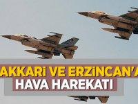 Hakkari ve Erzincan'a hava harekatı düzenlendi