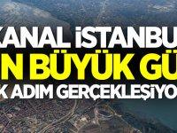 Kanal İstanbul için büyük gün! İlk adım gerçekleşiyor