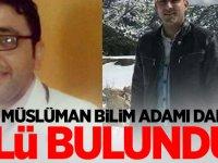 İki Müslüman bilim adamı daha ölü bulundu!