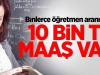Binlerce öğretmen aranıyor: 10 bin lira maaşı var!