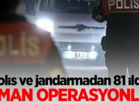 Polis ve jandarmadan 81 ilde 'Duman Operasyonları'