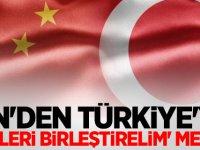 Çin'den Türkiye'ye 'güçleri birleştirelim' mesajı