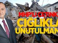 """MHP'Lİ FATİH ÇETİNKAYA: """"ÇIĞLIKLAR UNUTULMAMALI"""""""