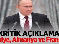 Kritik açıklama! Türkiye, Almanya ve Fransa...