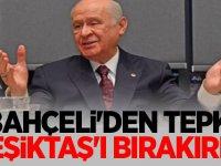 Bahçeli'den tepki! 'Beşiktaş'ı bırakırım...'