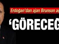 Erdoğan'dan ajan Brunson açıklaması: Göreceğiz
