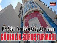 MHP Yerelde Adayları Güvenlik Soruşturmasından Geçirecek