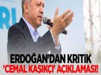 Erdoğan'dan 'Cemal Kaşıkçı' açıklaması!