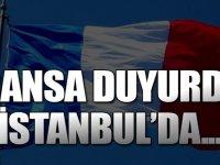 Fransa duyurdu! İstanbul'da...
