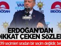 Erdoğan'dan dikkat çeken sözler