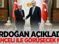 Erdoğan açıkladı: Bahçeli ile görüşecek mi?
