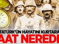 Atatürk'ün hayatını kurtaran saat nerede?