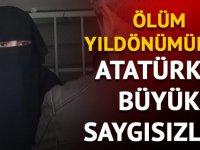 Ölüm yıl dönümünde Atatürk'e büyük saygısızlık!