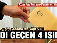 Ankara için adı geçen 4 isim!