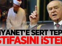 Devlet Bahçeli'den Diyanet'e sert tepki: istifasını istedi