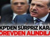 AKP'den sürpriz karar! Görevden alındılar