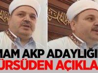 İmam AKP adaylığını kürsüden açıkladı