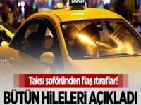 Taksi şoföründen 'Taksici Hileleri' itirafı