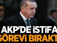 AKP'de istifa! Görevi bıraktı